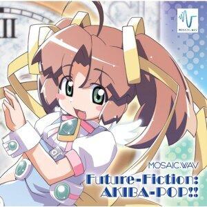 Future-Fiction:AKIBA-POP!!