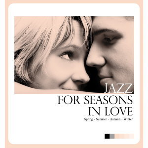 Jazz For Seasons In Love(爵色四季)
