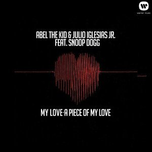 My Love- A Piece of My Love (feat. Snoop Dogg EP) - feat. Snoop Dogg EP