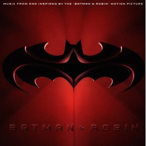 Batman & Robin - Music From And Inspired By The Motion Picture