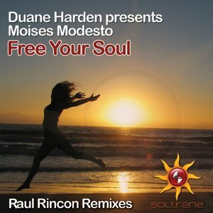 Free Your Soul [Raul Rincon Remixes]