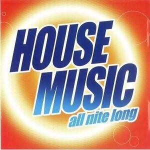 "House Music ""All Nite Long"""