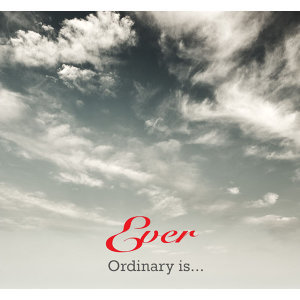 Ordinary is...