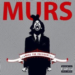 Murs For President - Standard Explicit Version
