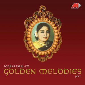 Golden Melodies - Popular Tamil Hits