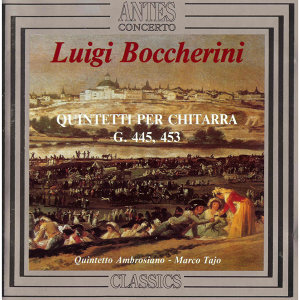 Quintetti per chitarra - Luigi Boccherini: G. 445 & 453