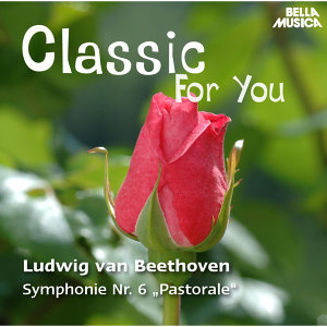 Classic for You: Beethoven: Symphonie Op. 68, Klaviersonate Op. 57