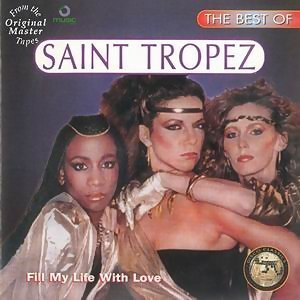The Best Of Saint Tropez: Fill My Life With Love