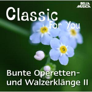 Classic for You: Bunde Operetten- und Walzerklänge Vol. 2
