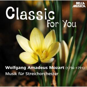 Classic for You: Mozart: Musik für Streichorchester