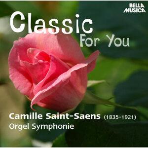 Classic for You: Saint-Saens: Orgel Symphonie