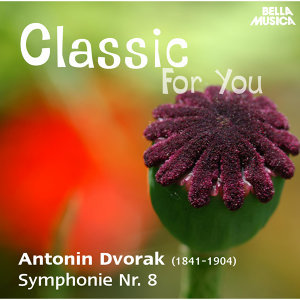 Classic for You: Dvorák: Symphonie No. 8