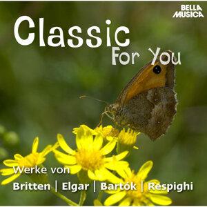Classic for You: Werke von Britten - Elgar - Bartok - Respighi