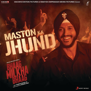 "Maston Ka Jhund (From ""Bhaag Milkha Bhaag"")"