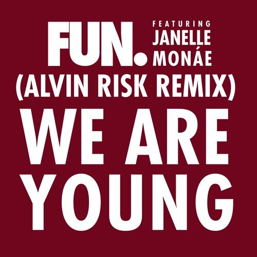 We Are Young (feat. Janelle Monáe) - Alvin Risk Remix