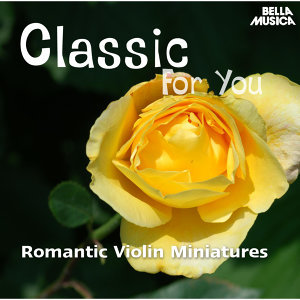 Classic for You: Romantic Violin Miniatures
