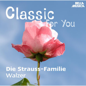 Classic for You: Strauss-Familie: Walzer