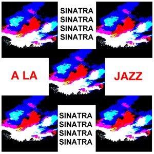 Sinatra A La Jazz