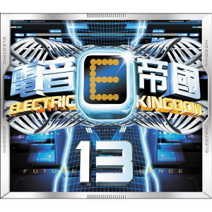 Electric Kingdom13(電音帝國13)