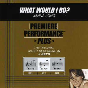 What Would I Do? (Premiere Performance Plus Track)