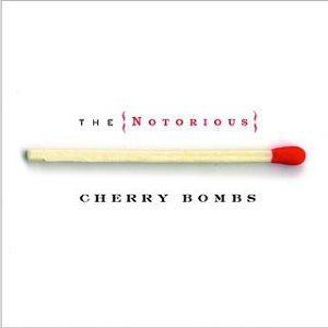 The Notorious Cherry Bombs