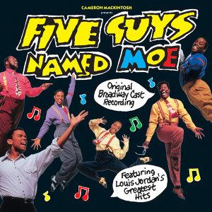 Five Guys Named Moe (Original Broadway Cast Recording)
