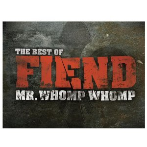 Mr. Whomp Whomp: The Best Of Fiend
