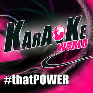#thatpower (Originally Performed by Will.I.Am Feat. Justin Bieber) [Karaoke Version]