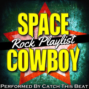 Space Cowboy: Rock Playlist