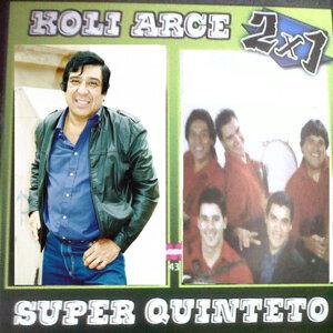 Koli Arce 2x1 Super Quinteto