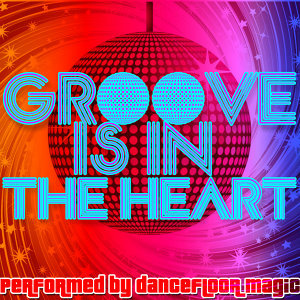 Groove Is in the Heart