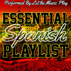 Essential Spanish Playlist