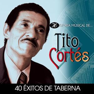 Historia Musical de Tito Cortés - 40 Éxitos de Taberna