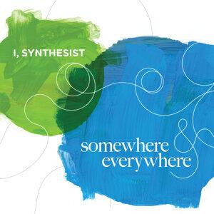 Somewhere and Everywhere