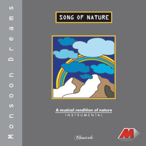 Song Of Nature - Monsoon Dreams
