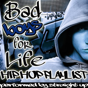 Bad Boys for Life: Hip Hop Playlist