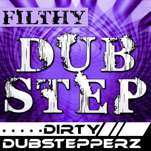 Filthy Dubstep