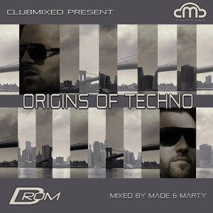 Origins of Techno (Mixed by Made & Marty)