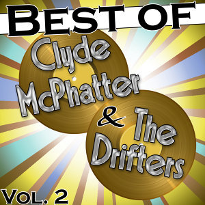 Best of Clyde Mcphatter & The Drifters, Vol. 2