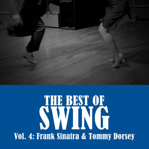 The Best of Swing, Vol. 4: Frank Sinatra & Tommy Dorsey
