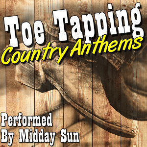 Toe Tapping Country Anthems