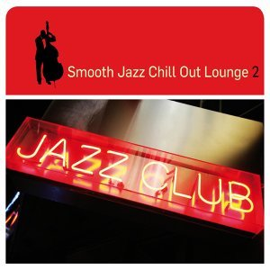 Smooth Jazz Chill Out Lounge