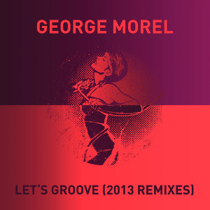 Let's Groove - 2013 Remixes