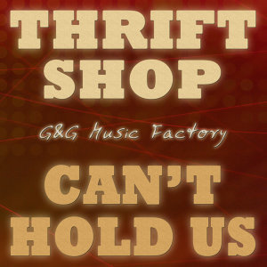 Thrift Shop / Can't Hold Us