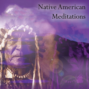 Native American Meditations