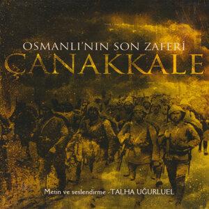 Osmanlı'nın Son Zaferi Çanakkale