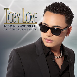 Todo Mi Eres Tu (I Just Can't Stop Loving You) - Single