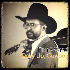 Dally up, Cowboy