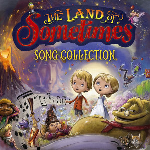 The Land of Sometimes Song Collection