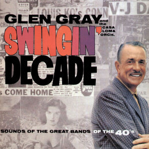 Swingin' Decade - Sounds of the Great Swing Bands of the 40's